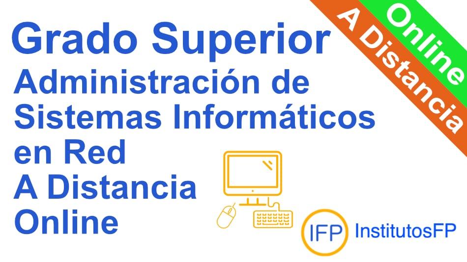 Grado Superior Administración de Sistemas Informáticos en Red a Distancia online