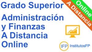 Grado Superior Administración y Finanzas a Distancia Online