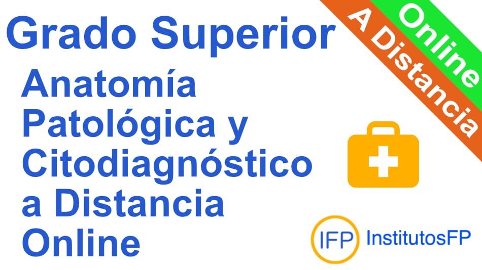 Grado Superior Anatomía Patológica y Citodiagnóstico a Distancia Online