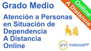 Grado Medio Atención a Personas en Situación de Dependencia a Distancia Online