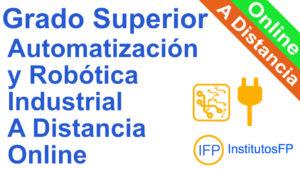 Grado Superior Automatización y Robótica Industrial a Distancia Online