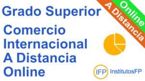Grado Superior Comercio Internacional a Distancia Online