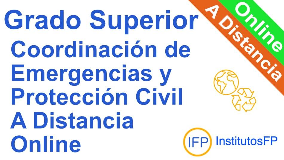Grado Superior Coordinación de Emergencias y Protección Civil a Distancia Online