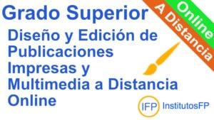 Grado Superior Diseño y Edición de Publicaciones Impresas y Multimedia a Distancia Online
