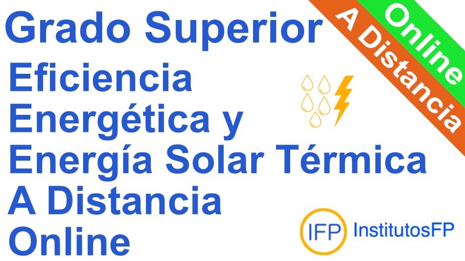 Grado Superior Eficiencia Energética y Energía Solar Térmica a distancia Online