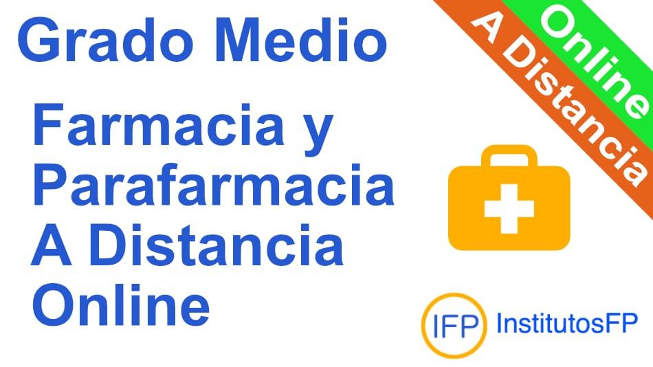 Grado Medio Farmacia y Parafarmacia a Distancia Online