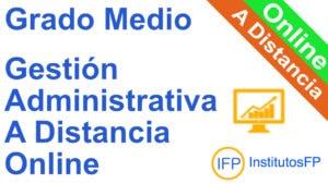 Grado Medio Gestión Administrativa a Distancia Online