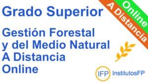 Grado Superior Gestión Forestal y del Medio Natural a Distancia Online