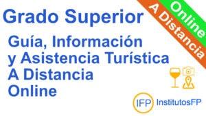 Grado Superior Guía, Información y Asistencias Turísticas a Distancia Online
