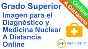 Grado Superior Imagen para el Diagnóstico y Medicina Nuclear a Distancia Online