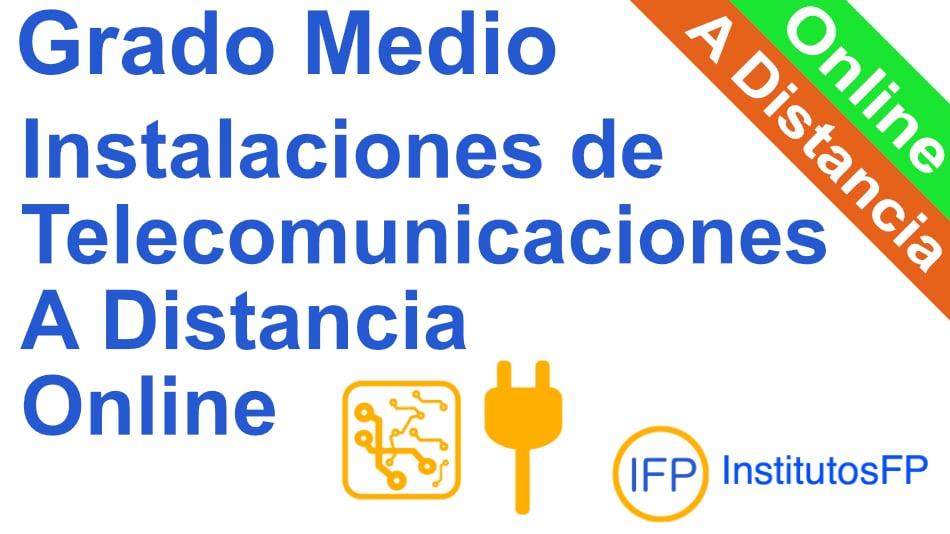 Grado Medio Instalaciones de Telecomunicaciones a Distancia Online