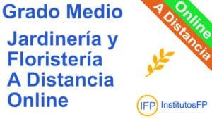 Grado Medio Jardinería y Floristería a Distancia Online