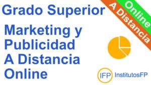 Grado Superior Marketing y Publicidad a Distancia Online