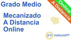 Grado Medio Mecanizado a Distancia Online