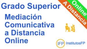 Grado Superior Mediación Comunicativa a Distancia Online
