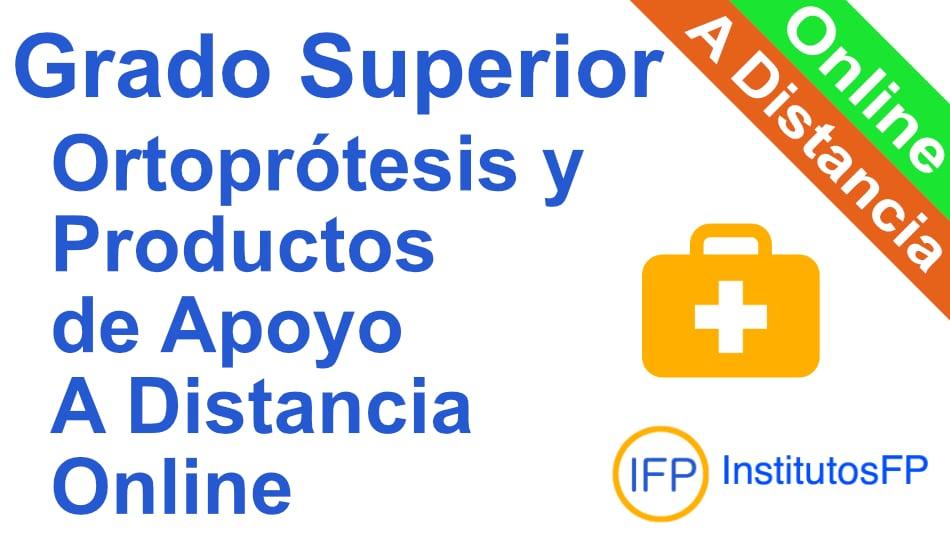 Grado Superior Ortoprótesis y Productos de Apoyo a Distancia Online
