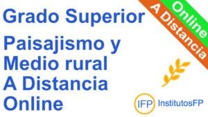 Grado Superior Paisajismo y Medio Rural a Distancia Online