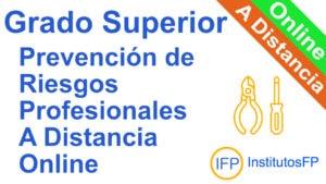 Grado Superior Prevención de Riesgos Profesionales a Distancia Online
