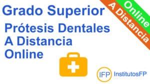 Grado Superior Prótesis Dentales a Distancia Online