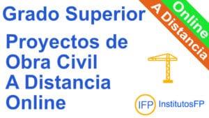 Grado Superior Proyectos de Obra Civil a Distancia Online
