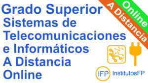 Grado Superior Sistemas de Telecomunicaciones e Informáticos a Distancia Online