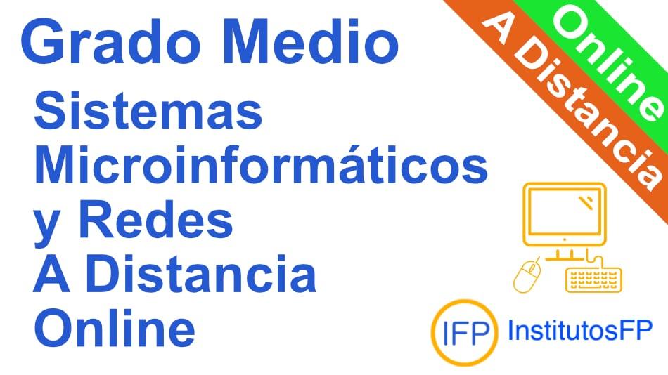 Grado Medio Sistemas Microinformáticos y Redes a Distancia Online