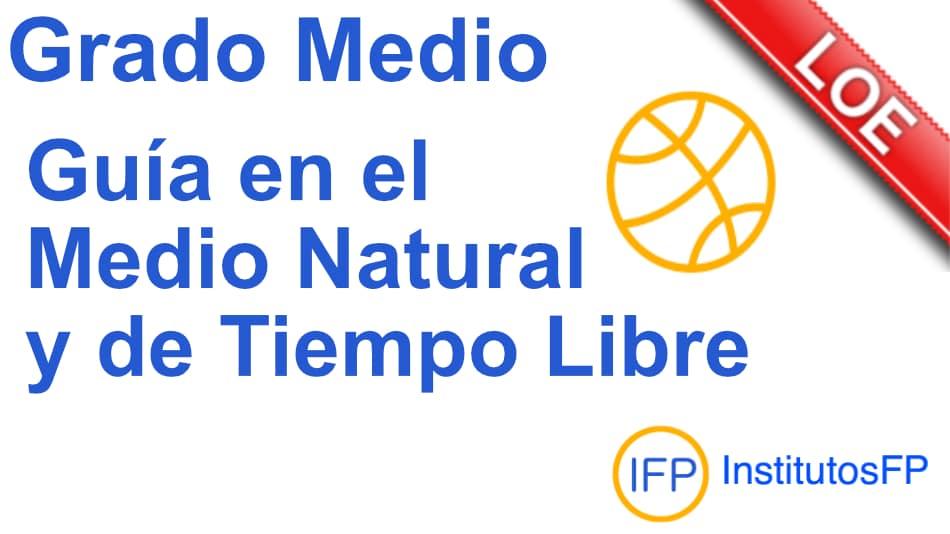 Grado Medio Guía en el Medio Natural y de Tiempo Libre