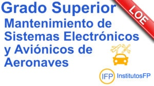 Grado Superior Mantenimiento de Sistemas Electrónicos y Aviónicos de Aeronaves