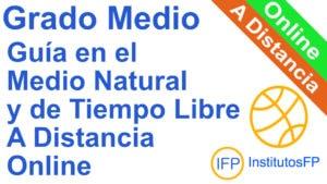 Grado Medio Guía en el Medio Natural y de Tiempo Libre a Distancia Online